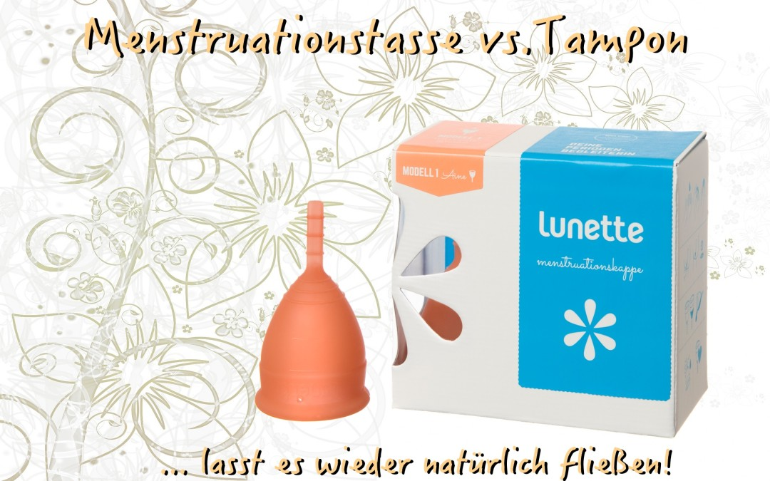 Menstruationstasse vs. Tampon