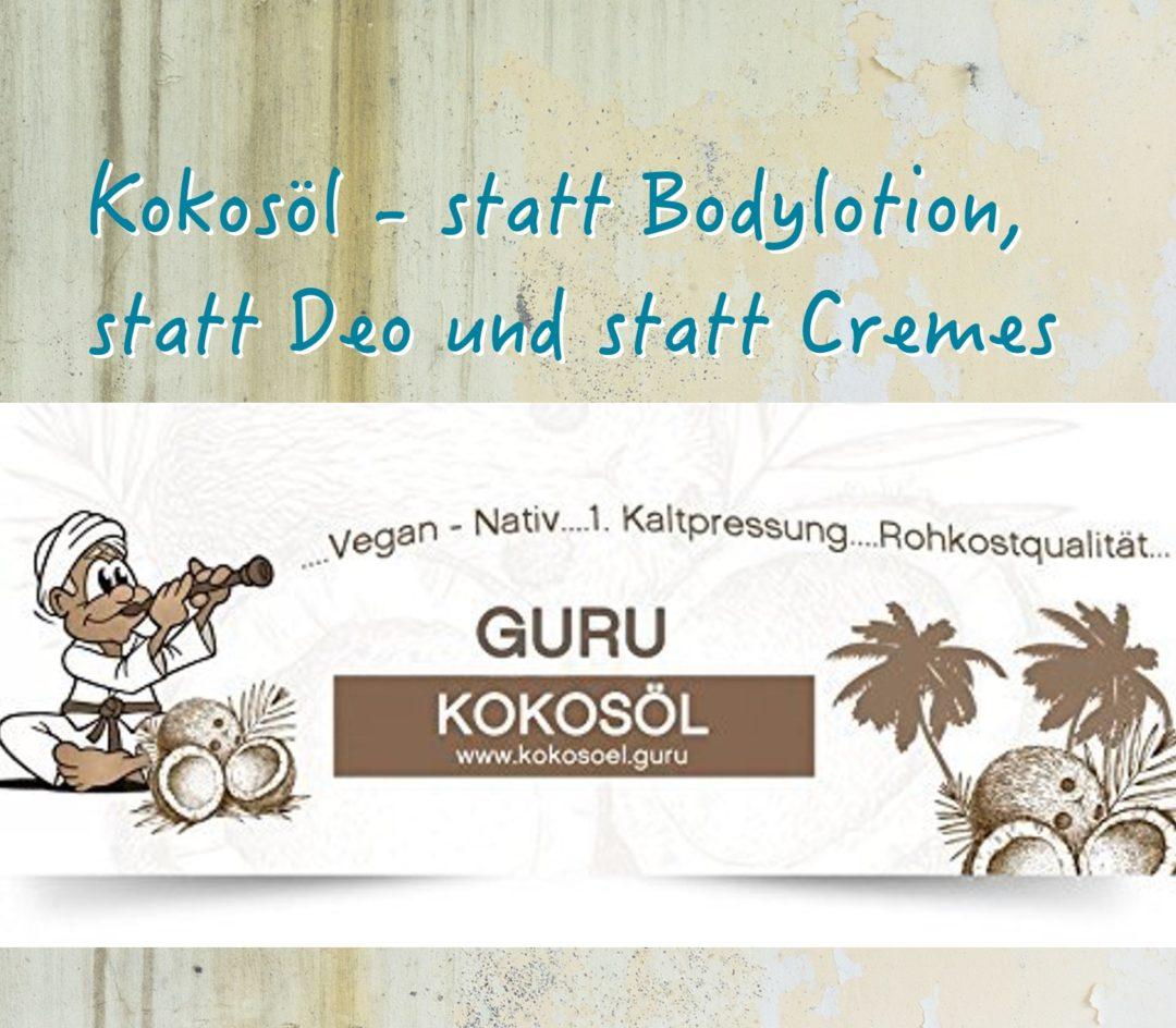 Kokosöl – statt Bodylotion, statt Deo, statt Cremes