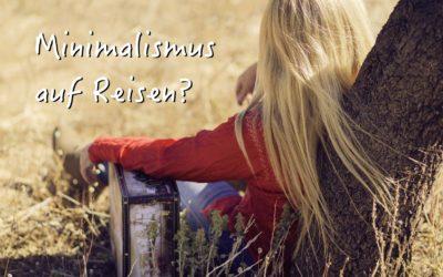 Minimalismus auf Reisen
