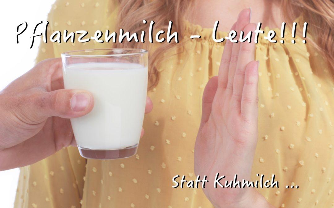 Pflanzenmilch – Leute!!!
